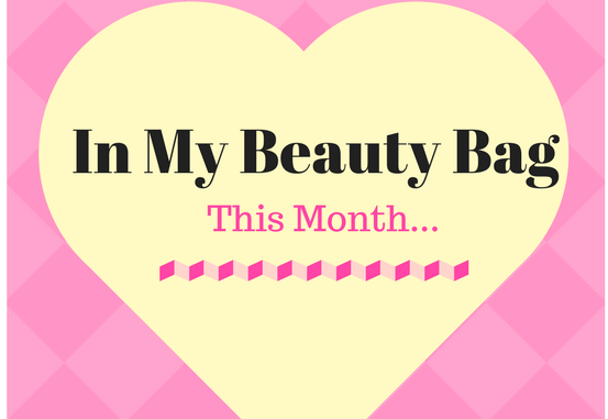 In My Beauty Bag This Month