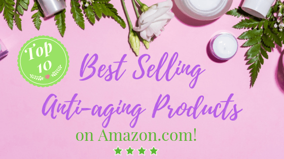 Best Anti-aging Products on Amazon